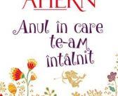 Anul în care te-am întâlnit de Cecelia Ahern, Editura ALL – recenzie