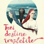 Trei destine impletite de Laetitia Colombani, Editura Trei, Colectia Fiction Connection