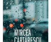 Un om care scrie. Jurnal 2011-2017 de Mircea Cartarescu, Editura Humanitas