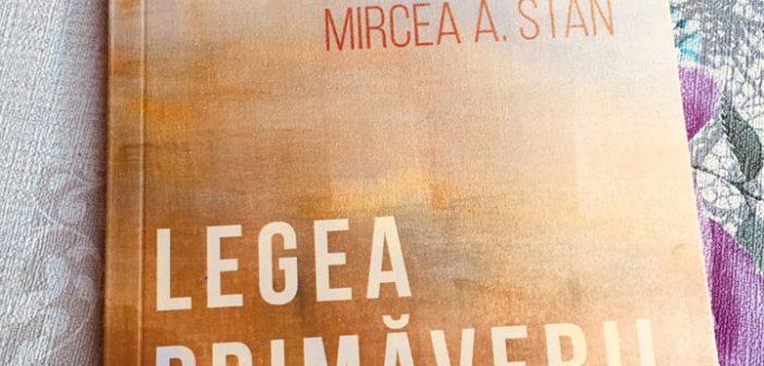 Legea primăverii de Mircea A. Stan, Editura Smart Publishing – recenzie