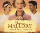 Madame Mallory și micul bucătar indian de Richard C. Morais, Editura Humanitas Fiction – recenzie