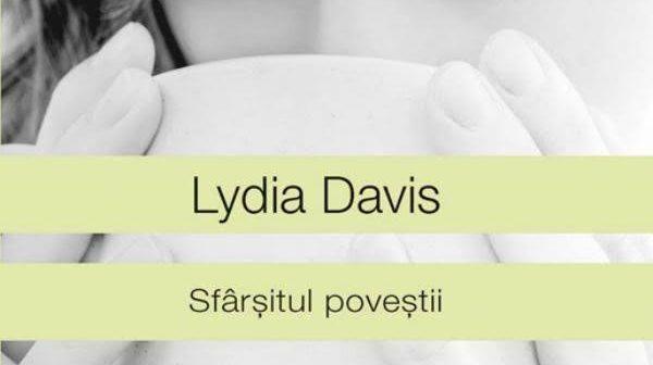 Sfârșitul poveștii de Lydia Davis, Editura Univers – recenzie