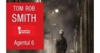 Agentul 6 de Tom Rob Smith, Editura Univers – recenzie