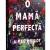 O mamă perfectă de Aimee Molloy, Editura Litera, Colecția Buzz Books